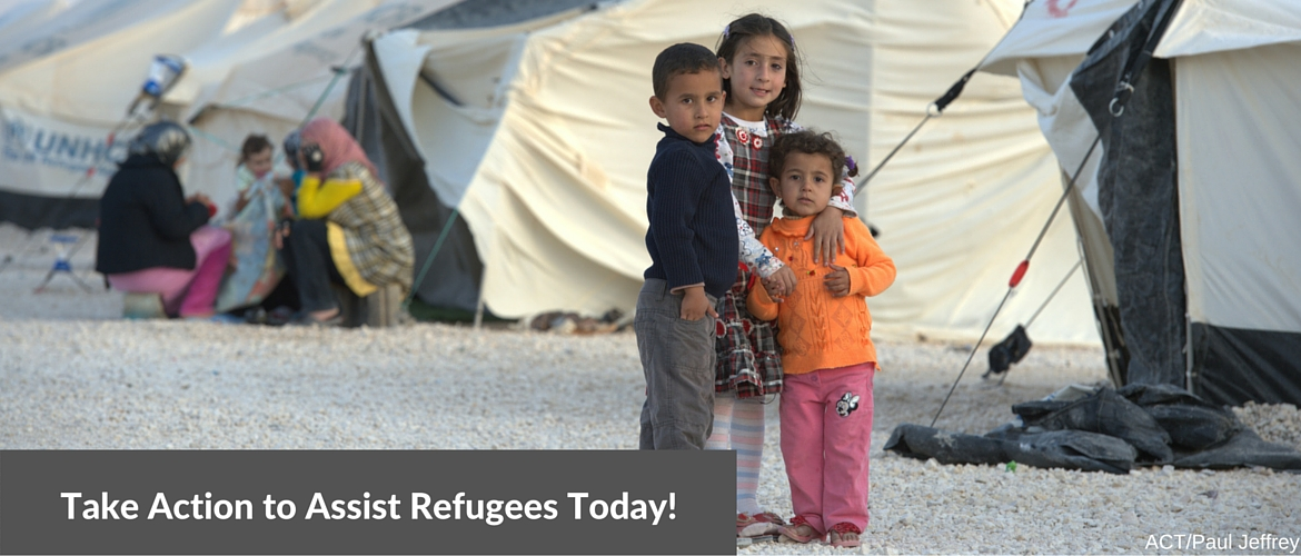 Take Action to Assist Refugees Today!